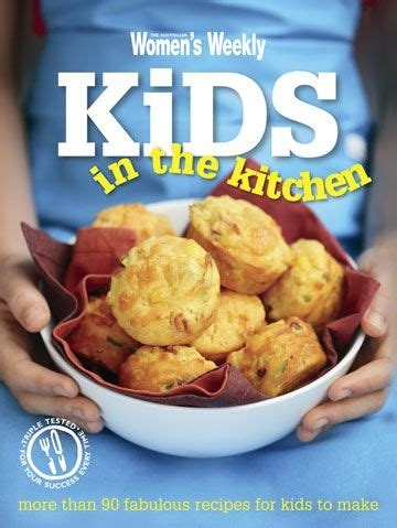 Women's Weekly - Kids in the Kitchen (With images) | Kids